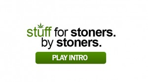 Stuff For Stoners. By Stoners.