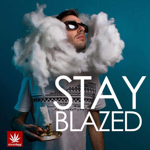 stay blazed stonerdays