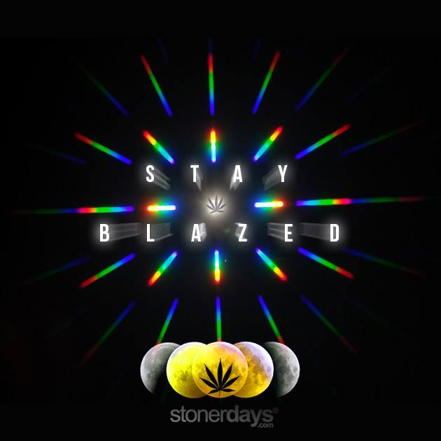 stay blazed with stonerdays stoners