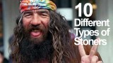 10 Different Types of Stoners