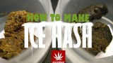 How To Make Ice Hash