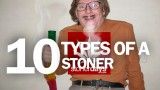 Ten Types Of A Stoner