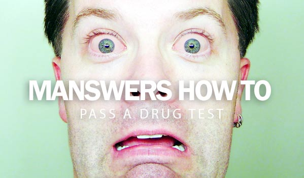 MANswers How To Pass A Drug Test