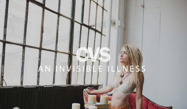 CVS An Invisible Illness