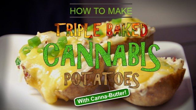 Triple Baked Cannabis Potatoes