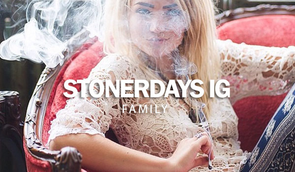 StonerDays IG Family #4