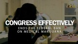 Congress Effectively Ends The Federal Ban On Medical Marijuana