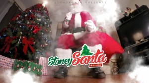 StonerDays Presents: Stoney Santa!!!