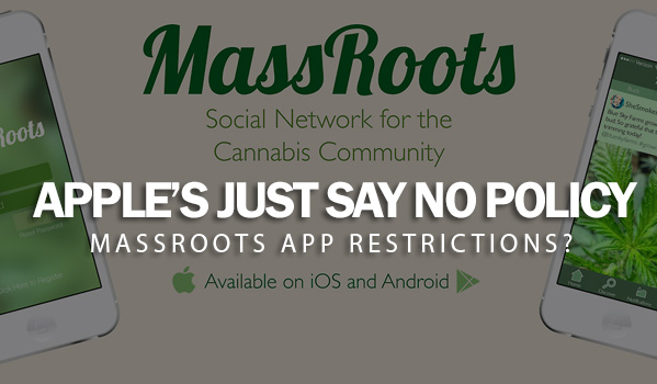 Apple's Just Say No Policy, MassRoots App Restrictions?