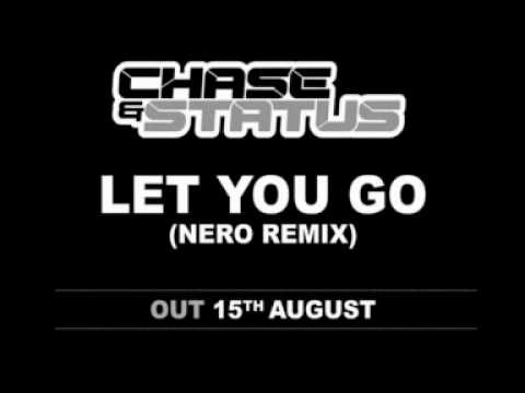 Chase Status – Let You Go (Nero Remix)