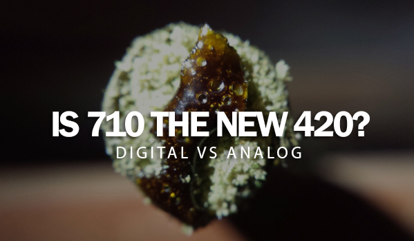 Is 710 the new 420?