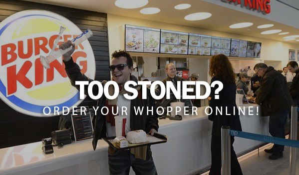 Too Stoned? Order Your Whopper Online!