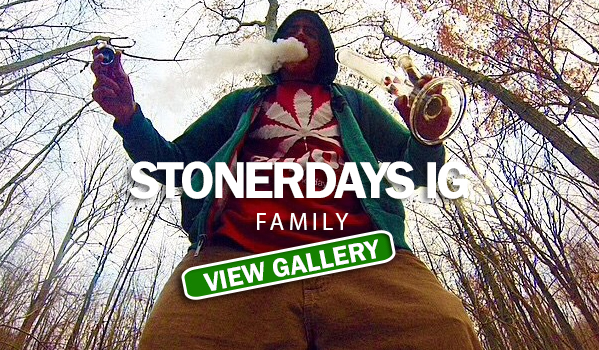 StonerDays IG Family #8