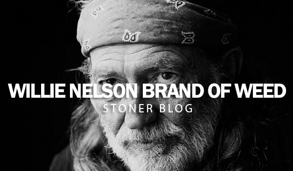 Willie Nelson Brand of Weed