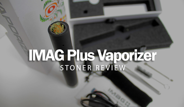 IMAG Plus Vaporizer Stoner Review