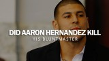 Did Aaron Hernandez kill his Bluntmaster?