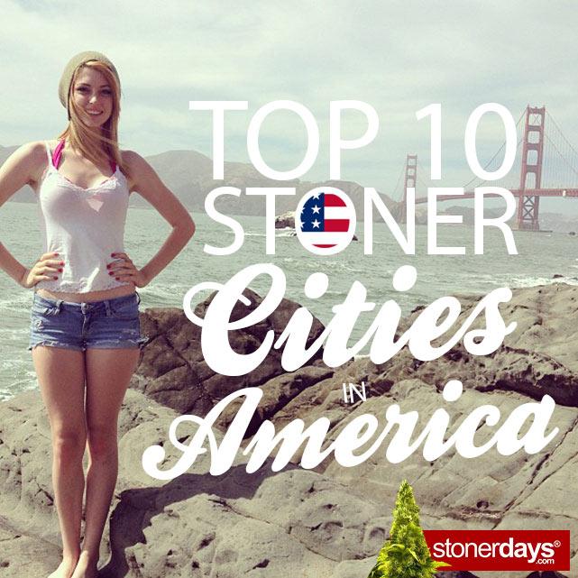 Top-10-Stoner-Cities-In-America-Blog-StonerDays
