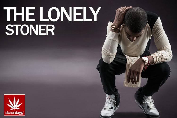 LONELY STONER