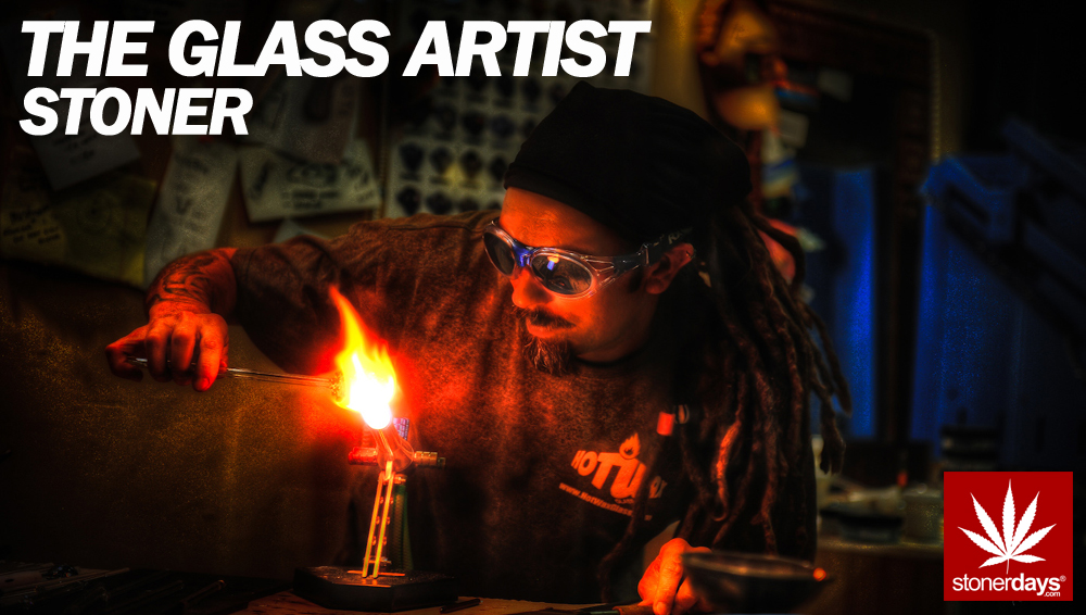GLASS ARTIST STONER copy