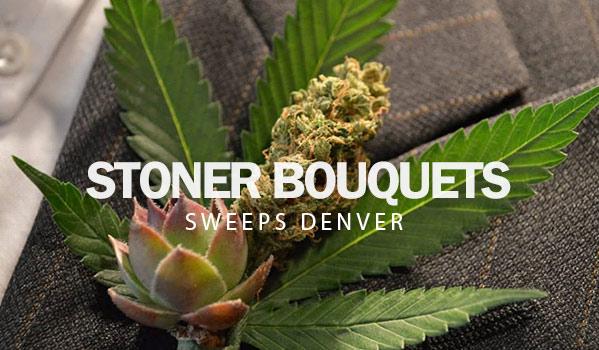 stoner-bouquets