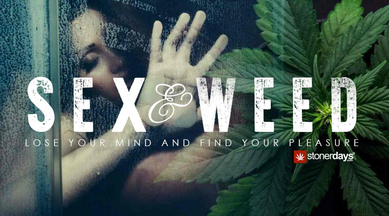 Sex and Weed Lose your mind and find your pleasure